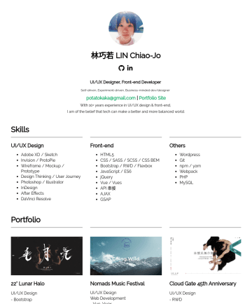 Exemples de CV en UI/UX Designer - 林巧若 LIN Chiao-Jo UI/UX Designer, Front-end Developer Self-driven, Experiment-driven, Business-minded dev/designer potatokaka@gmail.com | Portfolio ...