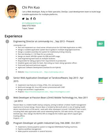 CTO Resume Examples - Chi Pin Kuo I am a Web developer, Ruby on Rails specialist, DevOps. Lead development team to build large scalable application for multiple platform...