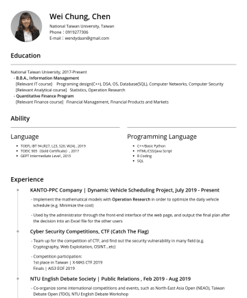 R&D Resume Examples - Wei Chung, Chen National Taiwan University, Taiwan E-mail:wendydaan@gmail.com Education National Taiwan University, 2017-Present B.B.A., Informatio...