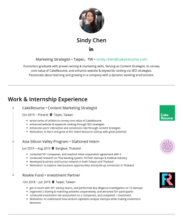 Exemples de CV en Data Scientist - Sindy Chen Marketing Strategist • Taipei,TW • sindy.chen@cakeresume.com Economics graduate with proven writing & marketing skills. Serving as Conte...