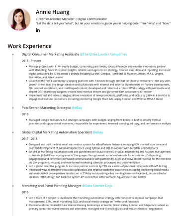 "Exemples de CV en - Annie Huang Customer-oriented Marketer | Digital Communicator ""Let the data tell you ""what"", but let your emotions guide you in helping determine ""..."