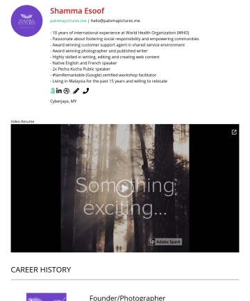 Resume Examples - Shamma Esoof palomapictures.me | hello@palomapictures.me - 10 years of international experience at World Health Organization (WHO) - Passionate abo...