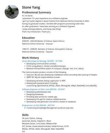 軟體工程師 Resume Examples - Stone Yang Professional Summary Hi, I'm Stone. I possesses 15+ year experience as a software engineer. I got my master degree in Space Science from...