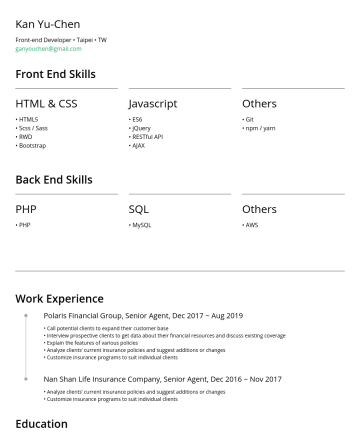 Front-End Engineer Resume Examples - Kan Yu-Chen Front-end Developer • Taipei • TW ganyouchen@gmail.com Front End Skills HTML & CSS • HTML5 • Scss / Sass • RWD • Bootstrap Javascript •...