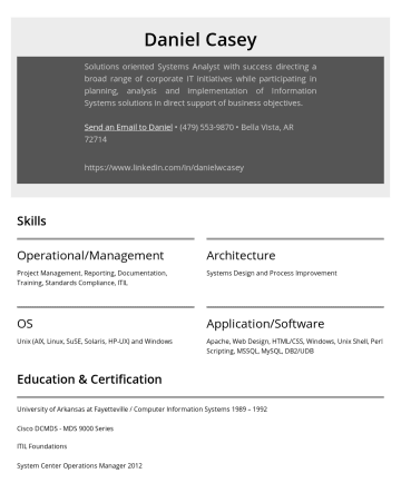 Exemples de CV en - Daniel Casey Solutions oriented Systems Analyst with success directing a broad range of corporate IT initiatives while participating in planning, a...