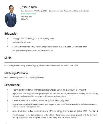 Resume Examples - Joshua Kim Recruiter Dallas, TXhttps://www.linkedin.com/in/kimjosh/ jjhkim1@gmail.com Education Springboard UX Design School, Spring 2017 UX Design...
