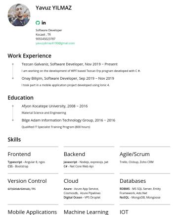 Software Developer 简历范本 - Yavuz YILMAZ Software Developer Kocaeli , TRyavuzyilmaz4190@gmail.com Work Experience Tezcan Galvaniz, Software Developer, Nov 2019 ~ Present I am ...