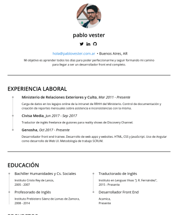 Front End Developer Resume Examples - pablo gerez http://github.com/pablovester • Buenos Aires, AR I aim to learn every single day, not only to improve my work but also to keep moving f...