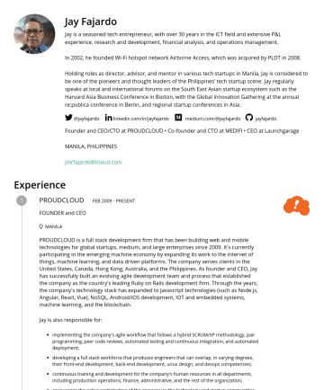 Resume Examples - Jay Fajardo Jay is a seasoned tech entrepreneur who is an ardent advocate of innovation from the grass roots. He has over 35 years in the ICT field...