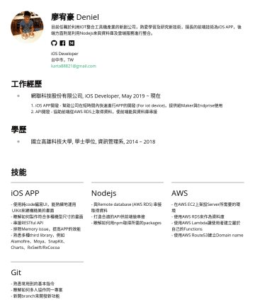 iOS Developer  Resume Examples - Yuhao-Liao ( Deniel) I'm now work at TANGRAM IoT startup which provides IoT solution for machine tool's components, my job is to develop the ios ap...