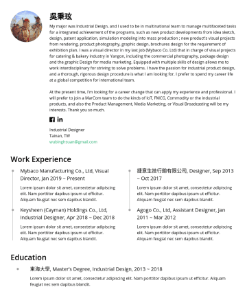 Industrial Designer Resume Examples - 吳秉玹 My major was Industrial Design, and I used to be in multinational team to manage multifaceted tasks for a integrated achievement of the program...