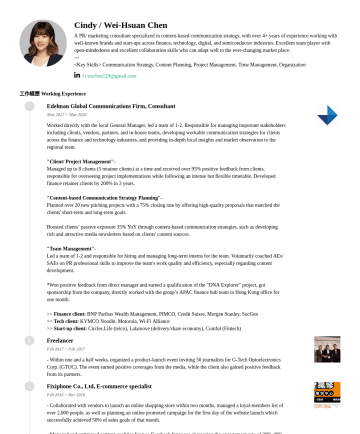 Marketing Manager Resume Examples - Cindy / Wei-Hsuan Chen A PR/ marketing consultant specialized in content-based communication strategy, with over 4+ years of experience working wit...