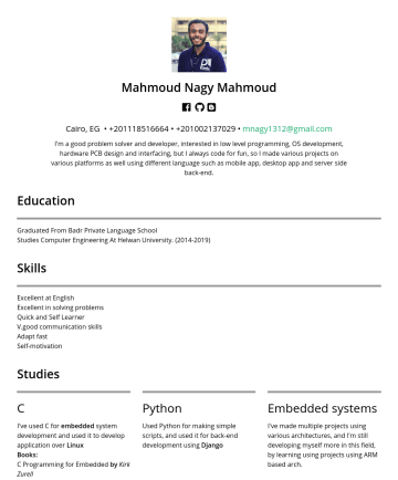 R&D Engineer, OS Developement Engineer, Embedded System Engineerの履歴書サンプル - Mahmoud Nagy Mahmoud Embedded System engineer with 2+ years experience in the field, interested in IOT and Embedded Linux development, seeking a re...