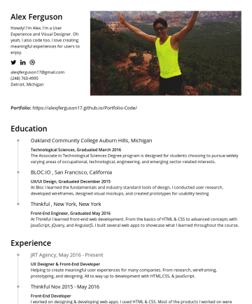 Resume Examples - Alex Ferguson Howdy! I'm Alex. I'm a User Experience and Visual Designer. Oh yeah, I also code too. I love creating meaningful experiences for user...
