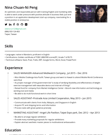 Resume Examples - Nina Chuan-Ni Peng An optimistic and responsible person with training English and marketing skills is able to work under pressure with positive att...