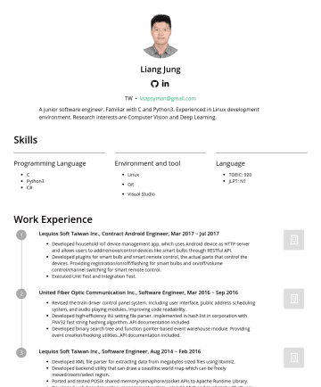 Backend Engineer, Server Engineer, Software Engineer, Data Scientist Resume Examples - Liang Jung TW • ktapsyman@gmail.com A junior software engineer. Familiar with C and Python3. Experienced in Linux development environment. Research...