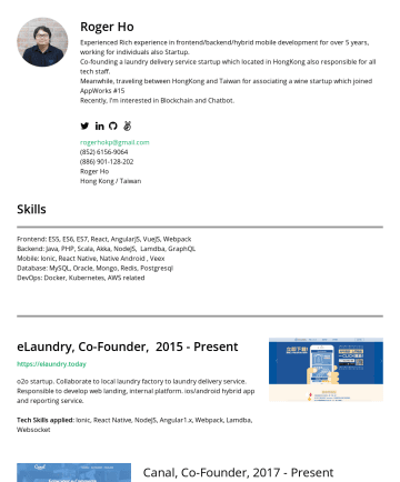 Resume Examples - Roger Ho Rich experienced in full-stack development for over 8 years. Freelancing in the last few years and collaborate with some HK-Based startup ...