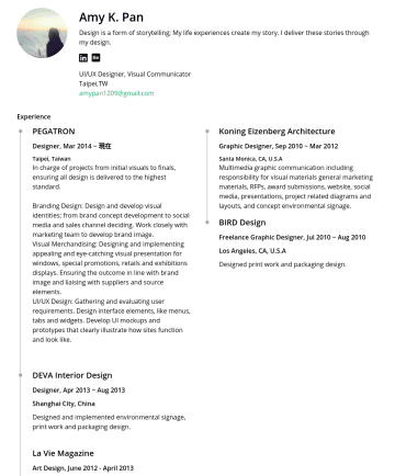 Senior Designer Resume Examples - Amy K. Pan Design is a form of storytelling; My life experiences create my story. I deliver these stories through my design. UI/UX Designer, Visual...