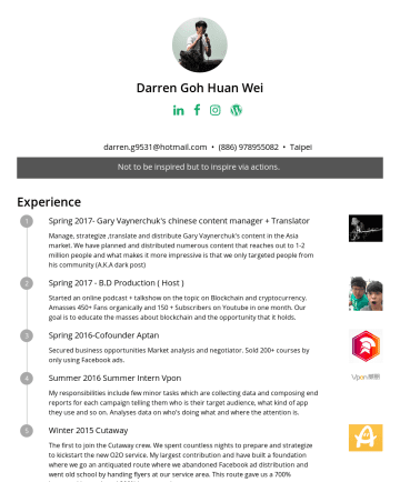 Resume Examples - Darren Goh Huan Wei darren.g9531@hotmail.com • Taipei Not to be inspired but to inspire via actions. Experience SpringCurrent : CRO and Cofounder o...