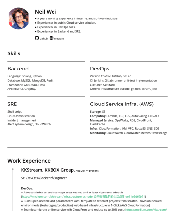 Staff Engineer Resume Examples - Neil Wei ● Tech Lead in DevOps ● Experienced in Backend development. (Go, Python) Email: mongcheng@gmail.com | M: Github Medium Skills Backend Fami...