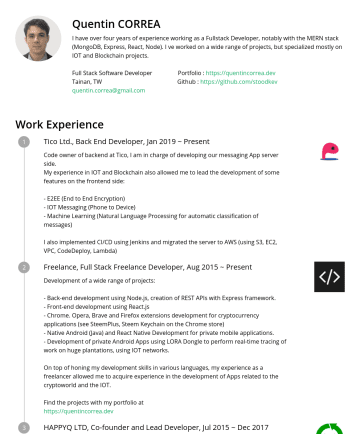 Full Stack Software Developer Resume Examples - Quentin CORREA I have over four years of experience working as a Fullstack Developer, notably with the MERN stack (MongoDB, Express, React, Node). ...