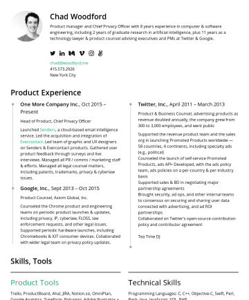 Resume Examples - Chad Woodford Product manager and Chief Privacy Officer with 8 years experience in computer & software engineering, including 2 years of graduate r...