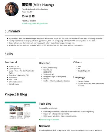 前端/後端網頁開發工程師 Resume Examples - 黃奕翔 (Mike Huang) Front-End / Back-End Web Developer Taipei City, TW mike.huang.mikank@gmail.com Summary A passionate front-end web developer who ca...