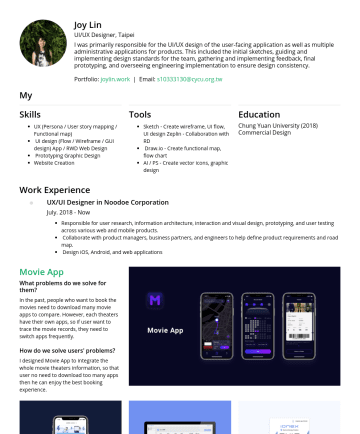 UI/UX Designer 履歷範本 - Joy Lin UI/UX Designer, Taipei I was primarily responsible for the UI/UX design of the user-facing application as well as multiple administrative a...