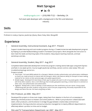 Resume Examples - Matt Sprague Web Developer • Berkeley, US • me@spragala.com Front End Web Application Engineer with a background in the film and television industr...