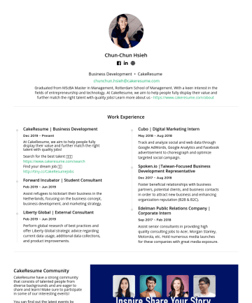 Resume Examples - Chun-Chun Hsieh Business Development • CakeResume chunchun.hsieh@cakeresume.com Graduated from MScBA Master in Management, Rotterdam School of Mana...