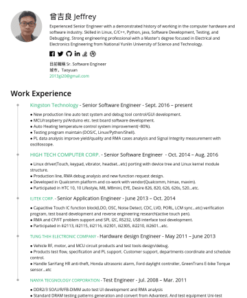 資深軟體工程師 Resume Examples - 曾吉良 Jeffrey Experienced Senior Engineer with a demonstrated history of working in the computer hardware and software industry. Skilled in Linux, C/...