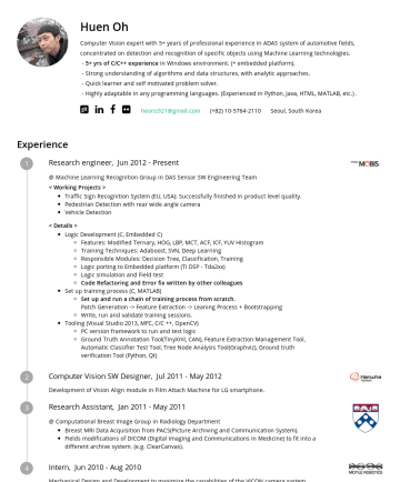 Resume Examples - Huen Oh Computer Vision expert with 7+ years of professional experience in ADAS system of automotive fields, concentrated on detection and recognit...