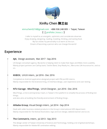 eの履歴書サンプル - XinRu Chen 陳芯如 xinruchen0218@gmail.com• Taipei, Taiwan I refer to myself as an energetic, optimistic and considerate observer. Enjoy drawing, desig...