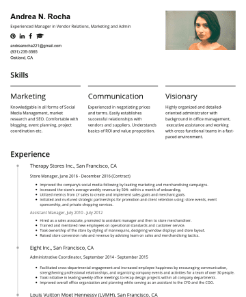 Resume Examples - Andrea N. Rocha Experienced Manager in Vendor Relations, Marketing and Admin andrearocha221@gmail.comOakland, CA Skills Marketing Knowledgable in a...