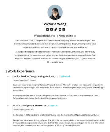 Product Designerの履歴書サンプル - Viktoria Wang I am a creative product designer who love to observe everything and embrace challenges. I was trained professional at industrial prod...