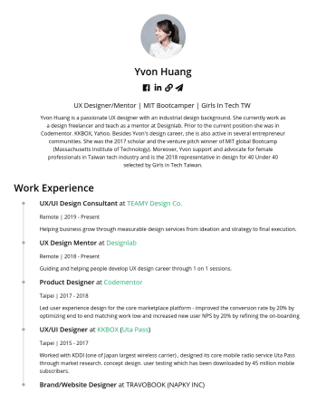 Sr. Product/UX Designer 履歷範本 - Yvon Huang UX Designer/Mentor | MIT Bootcamper | Girls In Tech TW Yvon Huang is a passionate UX designer with an industrial design background. She ...