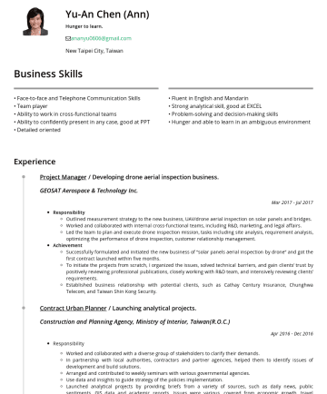 分析師 Resume Examples - Yu-An Chen (Ann) Hunger to learn. ananyu0606@gmail.com New Taipei City, Taiwan Business Skills • Face-to-face and Telephone Communication Skills • ...