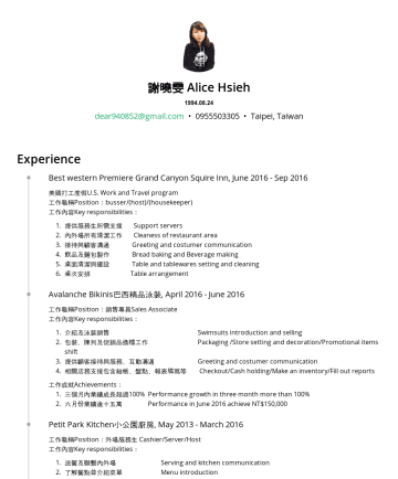Resume Examples - Alice Hsieh• dear940852@gmail.com Self-motivated,Team Player,Detail-oriented,Positive Thinking Work Experience Mr Huang Jin Restaurant, Novnow Posi...