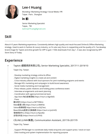 Senior Marketing Specialist Resume Examples - Lee-I Huang Digital Marketing Supervisor • Taipei,TW • katrihuanglee@gmail.com Experience foodpanda 富胖達股份有限公司, Digital Marketing Supervisor 2020/10...