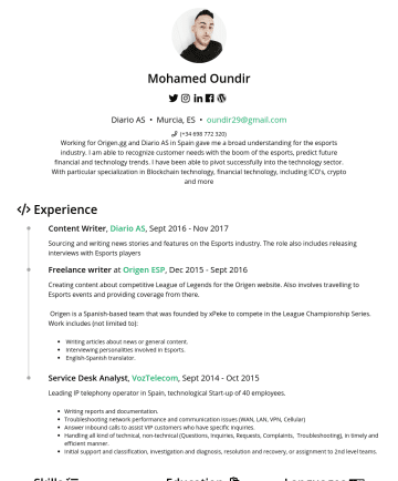 Resume Examples - Mohamed Oundir Diario AS • Murcia, ES • oundir29@gmail.com Working for Origen.gg and Diario AS in Spain gave me a broad understanding for the espor...