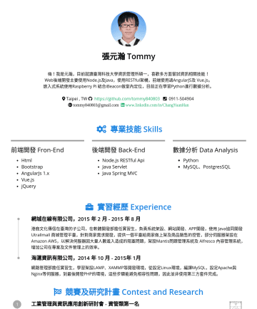 Software Engineer Resume Examples - 張元瀚 | Tommy Chang 我不怕失敗,但也不喜歡失敗 三思而後行,做就要做到最好 tommy840803@gmail.com | 專業技能 Skills 前端開發 Fron-End Html Bootstrap Vue.js jQuery 後端開發 Back-End Python F...