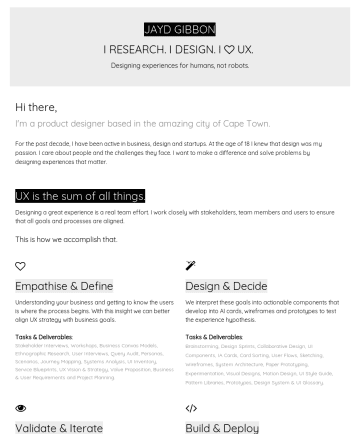 Resume Examples - JAYD GIBBON I RESEARCH. I DESIGN. I UX. Building empathy with real conversations. Hi there, I'm a product designer based in the amazing city of Cap...