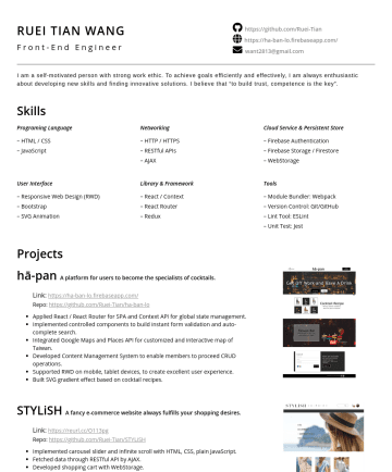 前端工程師 Resume Examples - RUEI TIAN WANG Front-End Engineer https://github.com/Ruei-Tian https://ha-ban-lo.firebaseapp.com/ want2813@gmail.com I am a self-motivated person w...