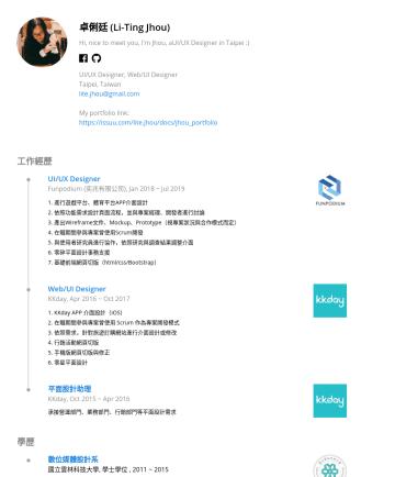 UI/UX Designer Resume Examples - 卓俐廷 (Li-Ting Jhou) Hi, nice to meet you, I'm Jhou, aUI/UX Designer in Taipei :) UI/UX Designer, Web/UI Designer Taipei, Taiwan lite.jhou@gmail.com ...