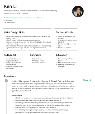 Resume Examples - Ken Li Visionary user centered product manager who loves to be the pioneer in exploring creative ways to solve hard problems. thisiskenfrom85@gmail...