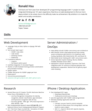 Resume Examples - Ronald Hsu Full-Stack and Tech Lead. Ever developed 20+ programming languague with 1+ project to make integrated thinking over 10+ years experience...