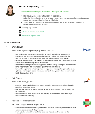 Financial Analyst Resume Examples - Hsuan-Tzu (Linda) Liao Finance / Business Analyst │ Accountant │ Consultant A Big 4 supervising-senior with 3 years of experience. Audited of finan...