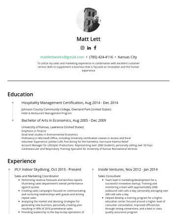 Resume Examples - Matt LettHospitality Enthusiast San Diego (United States) mattlettworks@gmail.com Hospitality Management Certification, 2014 Johnson County Communi...