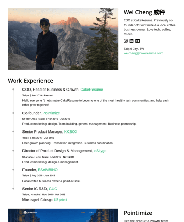 Doer Resume Examples - Wei Cheng I drink coffee • I think • I bet Managing Partner of CakeResume. Hacking the world game. Trading time. Work Experience CakeResume, Managi...