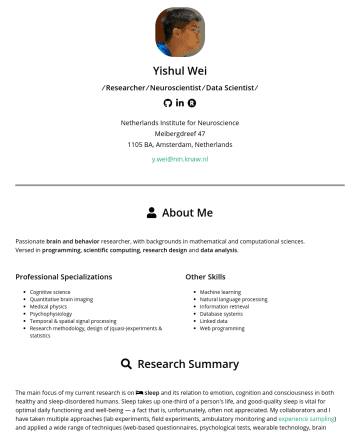 Data Scientist 简历范本 - Yishul Wei ⁄ Researcher ⁄ Neuroscientist ⁄ Data Scientist ⁄ Netherlands Institute for Neuroscience MeibergdreefBA, Amsterdam, Netherlands y.wei@nin...
